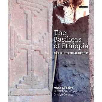 The Basilicas of Ethiopia - An Architectural History by Mario di Salvo