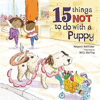 15 Things Not To Do With A Puppy by Holly Sterling - 9781786030474 Bo