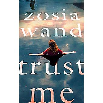 Trust Me by Zosia Wand - 9781786692290 Book