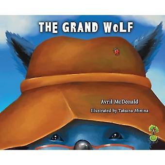 The Grand Wolf by Avril McDonald - Tatiana Minina - 9781785830198 Book