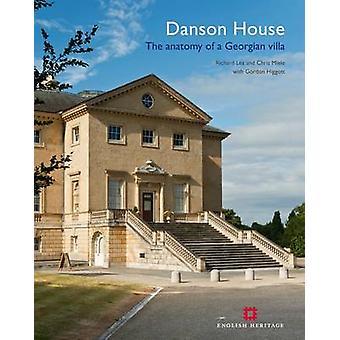 Danson House - The Anatomy of a Georgian Villa by Richard Lea - Chris