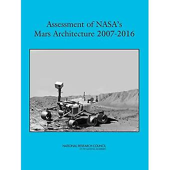 Assessment of NASA's Mars Architecture 2007-2016 by Committee to Revi
