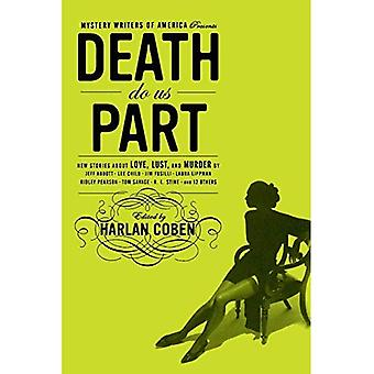Death Do Us Part: New Stories about Love, Lust, and Murder