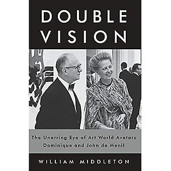 Double Vision: Den osvikliga ögat av Art världen avatarer Dominique och John de Menil