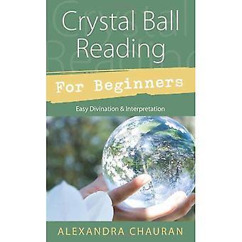 Crystal Ball läsning för nybörjare: lätt spådom & tolkning