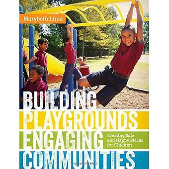 Building Playgrounds, Engaging Communities