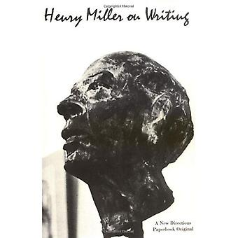 Henry Miller on Writing (New Directions Paperbook)
