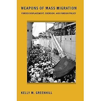 Våpen massemigrasjon: tvunget fortrengning, tvang og utenrikspolitikk (Cornell studier i sikkerhetssaker)