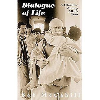 Dialogue of Life; A Christian among Allah's Poor