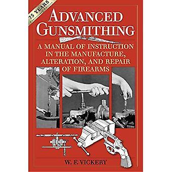 Avancerade vapensmide: En handbok av anvisning i tillverkning, ändring och reparation av skjutvapen