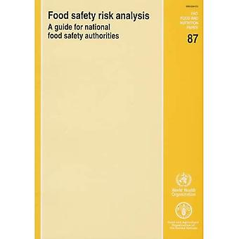 Food Safety Risk Analysis: A Guide for National Food Safety Authorities