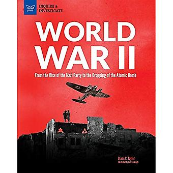 World War II: From the Rise of the Nazi Party to� the Dropping of the Atomic Bomb
