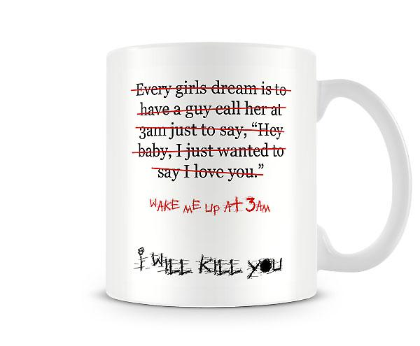 Wake Me Up At 3am I Will Kill You Mug