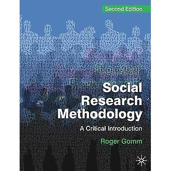 Social Research Methodology  A Critical Introduction by Gomm & Roger