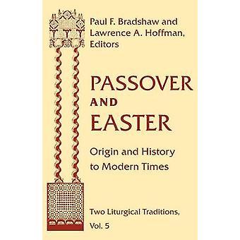 Pessach und Ostern Herkunft und Geschichte bis zur Neuzeit von Bradshaw & Paul F.