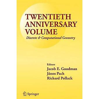 Twentieth Anniversary Volume Discrete  Computational Geometry by Goodman & Jacob E.