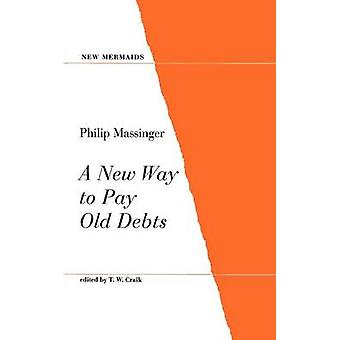A New Way to Pay Old Debts by Massinger & Philip