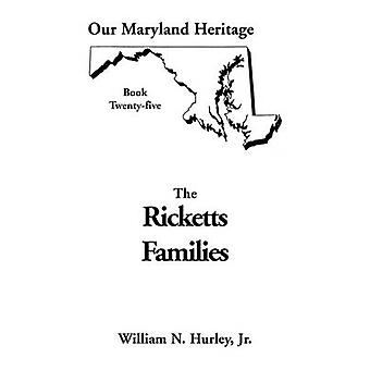 Our Maryland Heritage Book 25 Ricketts Families Primarily of Montgomery  Frederick Counties by Hurley & W. N.