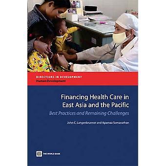 Financiering van de gezondheidszorg in Oost-Azië en de Stille Oceaan door Langenbrunner & John C.