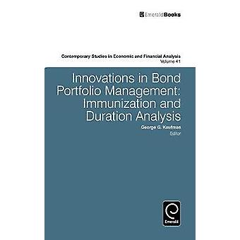 Innovations in Bond Portfolio Management Duration Analysis and Immunization by Kaufman & Geroge G.