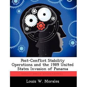 PostConflict stabiliseringsoperationer og 1989 USA 's Invasion af Panama af Morales & Louis W.