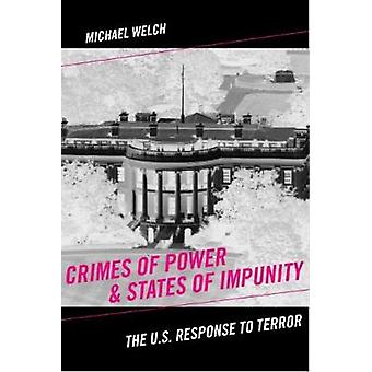 Forbrytelser av makt statene ustraffet amerikanske svaret Terror av Welch & Michael