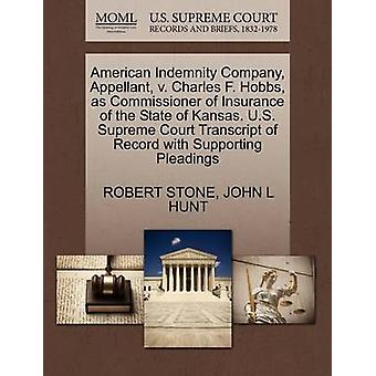 American Indemnity Company Appellant v. Charles F. Hobbs as Commissioner of Insurance of the State of Kansas. U.S. Supreme Court Transcript of Record with Supporting Pleadings by STONE & ROBERT