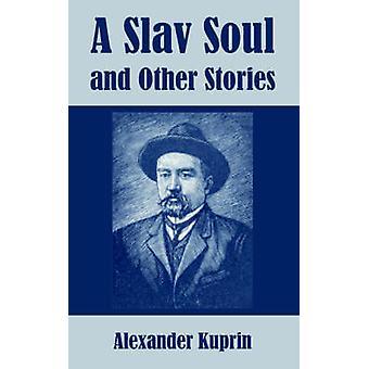 Âme slave et autres histoires A par Kouprine & Alexandre