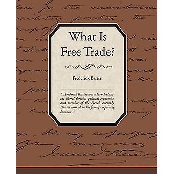 Ce qui est le libre-échange par Bastiat & Frederic