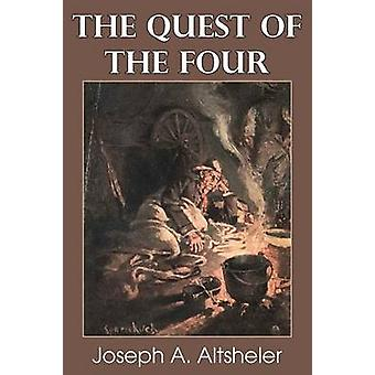 The Quest of the Four by Altsheler & Joseph a.