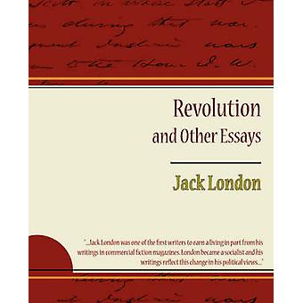 Revolution and Other Essays by London & Jack