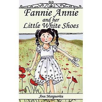 Fannie Annie and Her Little White Shoes by Marguerita & Ann