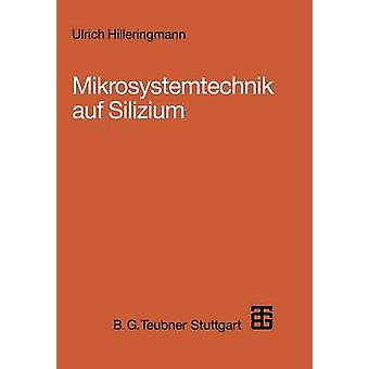 Mikrosystemtechnik auf Silizium by Hilleringmann & Ulrich