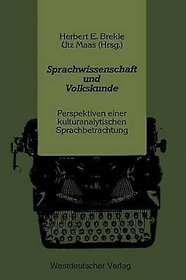 Sprachwissenschaft und Volkskunde  Perspektiven einer kulturanalytischen Sprachbetrachtung by Brekle & Herbert E.
