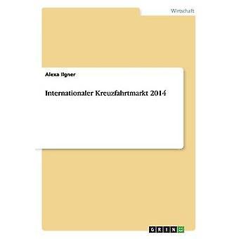 Internationaler Kreuzfahrtmarkt 2014 by Ilgner & Alexa
