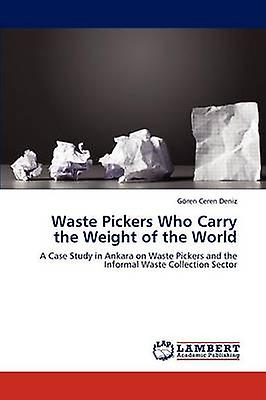 Waste Pickers Who Carry the Weight of the World by Deniz & Gren Ceren
