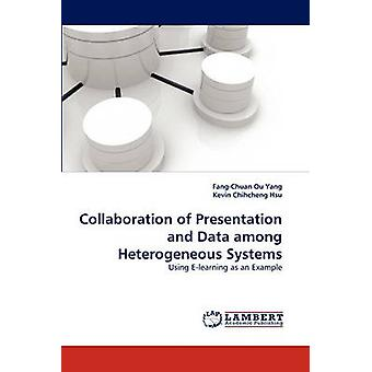 Collaboration of Presentation and Data Among Heterogeneous Systems by Ou Yang