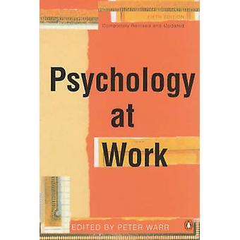 Psychology at Work by Peter Warr - Peter Warr - Peter Warr - 97801410