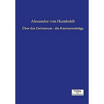 ber das Universum  die Kosmosvortrge by Humboldt & Alexander von