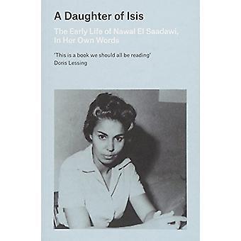 Eine Tochter des Isis - das frühe Leben von Nawal El Saadawi von Nawal El-Sa