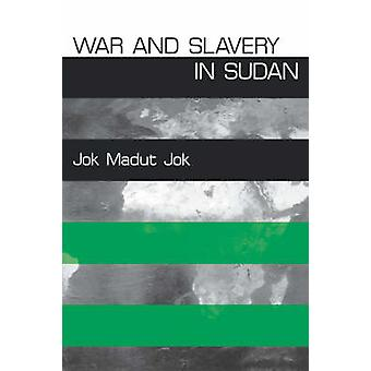 War and Slavery in Sudan by Jok Madut Jok - 9780812217629 Book