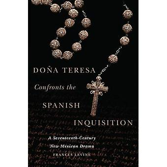Dona Teresa Confronts the Spanish Inquisition - A Seventeenth-Century