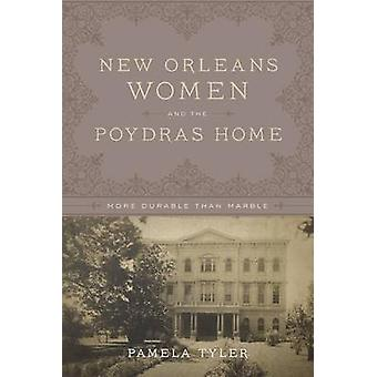 New Orleans Women and the Poydras Home - More Durable Than Marble by P