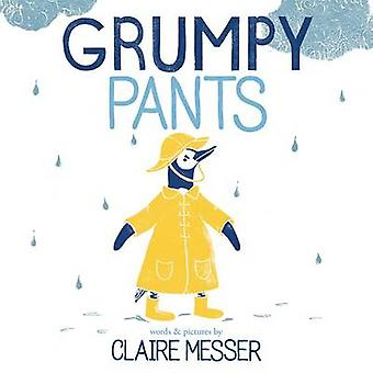 Grumpy Pants by Claire Messer - Claire Messer - 9780807530757 Book
