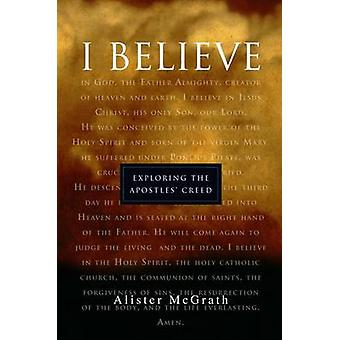 -I Believe - - Exploring the Apostles' Creed by Alister E. McGrath - 97