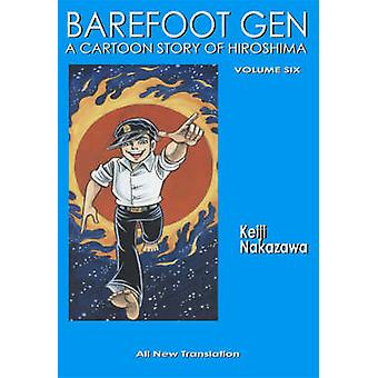 Barefoot Gen - v. 6 - Writing the Truth by Nakazawa Keiji - 97808671959