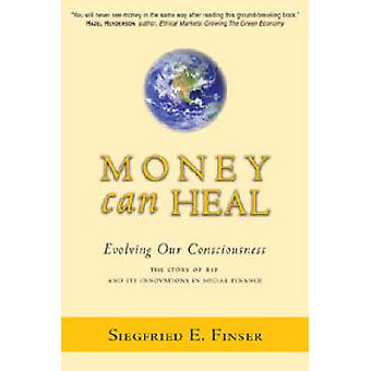 Money Can Heal - Evolving Our Consciousness.  The Story of RSF and it'