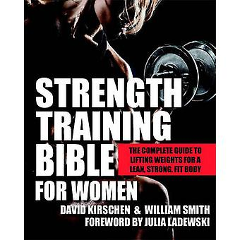 Strength Training Bible for Women - The Complete Guide to Lifting Weig