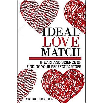 Ideal Love Match - The Art and Science of Finding Your Perfect Partner