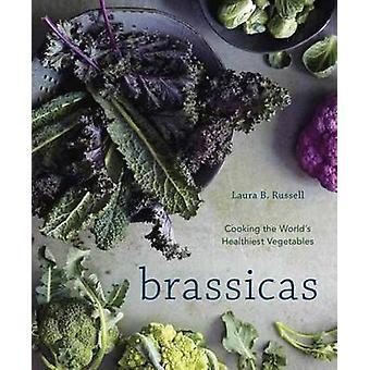 Brassicas - Cooking the World's Healthiest Vegetables - Kale - Cauliflo